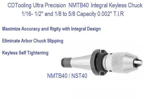 NMTB40 NST40 Ultra Precision Keyless Drill Chuck 1/2, 5/8 Capacity Series 2625