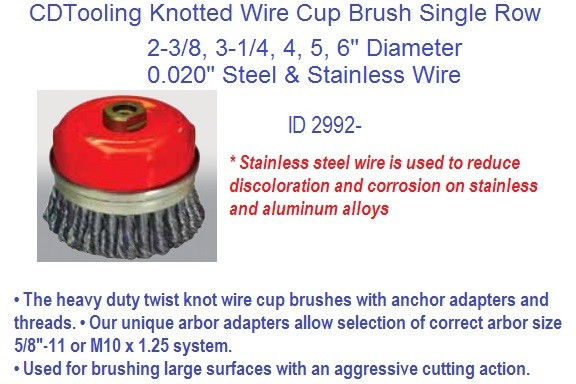 Knotted Wire Cup Brush Single Row 2-3/8, 3-1/4, 4, 5, 6 Inch Diameter .020 Wire ID 2992-
