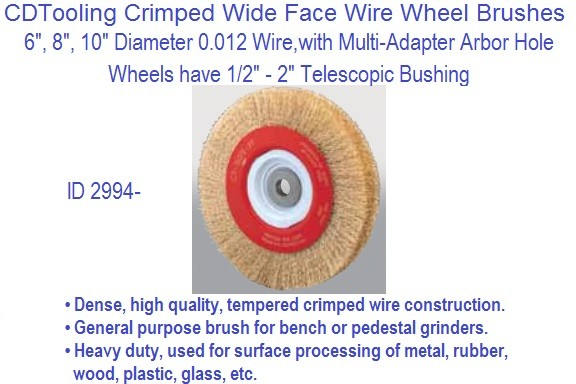 Crimped Wide Face Wire Wheel Brushes 6, 8, 10, Inch Diameter .012 Wire Size ID 2994-