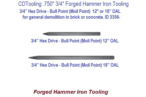 Bull Point -- Moil Point 3/4 Hex Forged Hammer Iron Tool 12 or 18 Inch ID 3356-