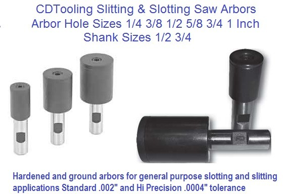 Arbors for Slitting and Slotting Saws, 1/4 to 1-1/4 Saw hole size x 1/2 or 3/4 Shank