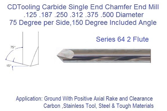 150 Degree included 75 per Degree  Side 2 Flute Carbide Chamfer Mill .125 .187 .250 .312 .375 .500 Series 64 ID 2353-