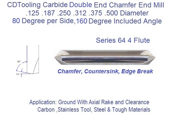 160 Degree Included 80 Per Side Angle 4 Flute Carbide Chamfer Mill Double End .125 .187 .250 .312 .375 .500 Diameters Series 64 ID 2383