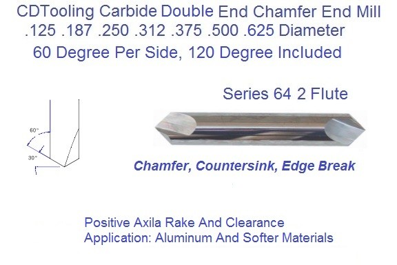 60 Degree Included 30 Per Side Angle 2 Flute Carbide Chamfer Mill Double End .125 .187 .250 .312 .375 .500 .625 Series 64