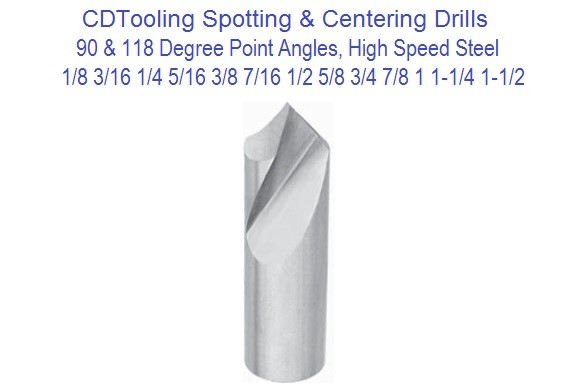 Spotting, Centering Drills HSS 1/8 to 1-1/2 Diameter Series 90 and 118 Degree Point 5-164