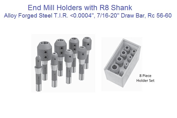 R8, End Mill Holder, 1/8,3/16,1/4,3/8,1/2,5/8,3/4,7/8,1,1-1/4,1-1/2