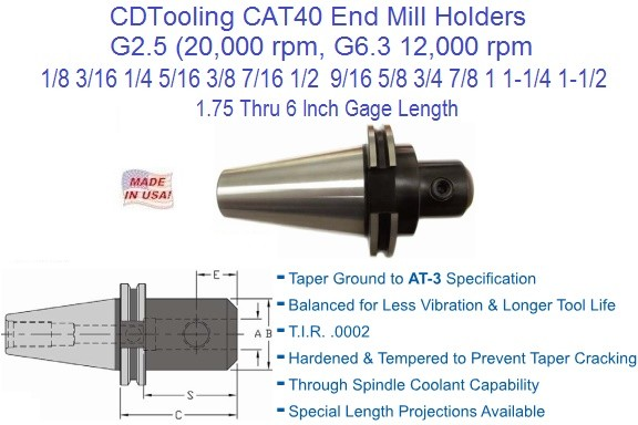 CAT40 End Mill Holders G2.5, G6.3 1/8 3/16 1/4 5/16 3/8 7/16 1/2 9/16 5/8 3/4 7/8 1 1-1/4 1-1/2