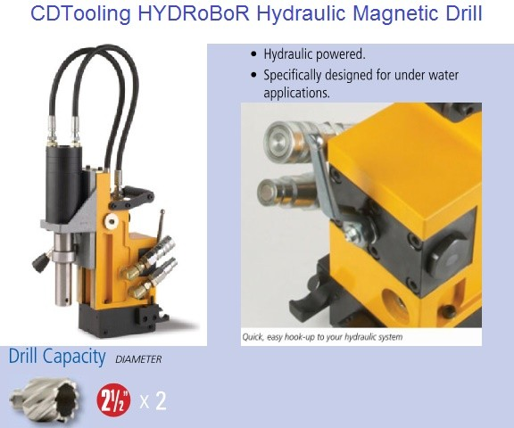 Hydraulic Powered Marnetic Drill Press, Designed for Under Water Applications 2-1/2 Annular Cutter Capacity
