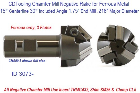 15 Degree Centerline 30 Degree Included Angle 1.75 x 2.16 Diameter Chamfer Mill  ID 3073-CHA30-3