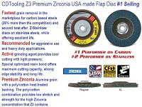 "4"",4-1/2"", 5"",6"",7"" Type 27 & 29, Premium Z-3 Flap Disc Made in USA #1 on Carbon #2 Stainless"