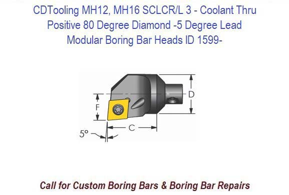 MH12, MH16 SCLCR/L 3-  Modular Boring Bar Head Positive 80 Degree Diamond -5 Degree Lead, Coolant Thru, CCM_ Inserts ID 1599-