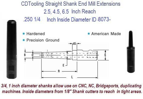 .250 1/4 Standard End Mill Extension Holders 2.5, 4.5, 6.5 Inch Long Reach ID 8073-