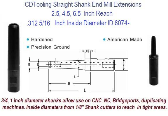 .312 5/16 Standard End Mill Extension Holders 2.5, 4.5, 6.5 Inch Long Reach ID 8074-