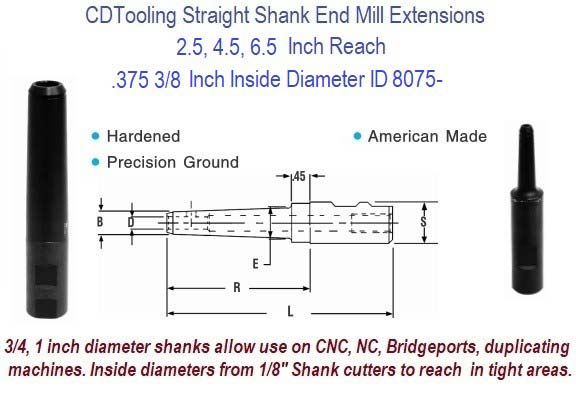 .375 3/8 Standard End Mill Extension Holders 2.5, 4.5, 6.5 Inch Long Reach ID 8075-