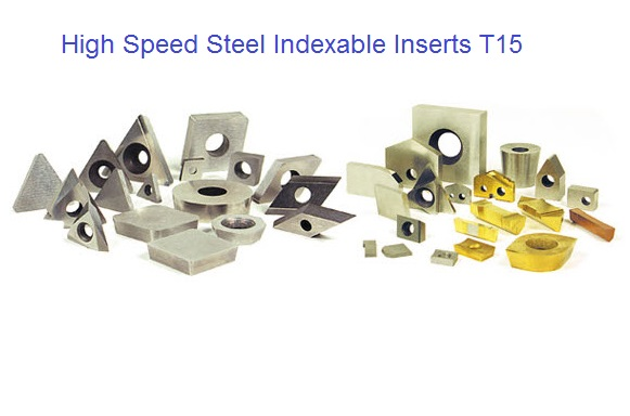 Indexable Inserts T15 High Speed Steel