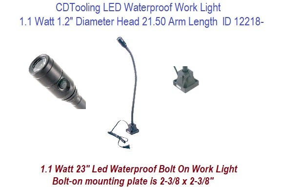 LED Waterproof Work Light 110 Lumens 1.1 Watt 1.2 inch Diameter Head 21.50 Arm Length Options of Bolt on or Magnetic Base ID 12218-