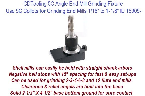 5C Angle End Mill Grinding Fixture Uses 5C collets for grinding end mills from 1/16 to 1-1/8 Inch ID 15905-