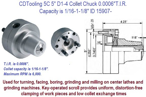 5C 5 Inch D1-4 Back Collet Chuck Capacity is 1/16-1-1/8 Inch ID 15907-