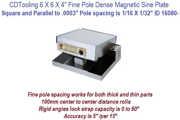 6 x 6 x 4 inch Fine Pole Dense Magnetic Sine Plate Fine pole Thick and Thin parts ID 16080-