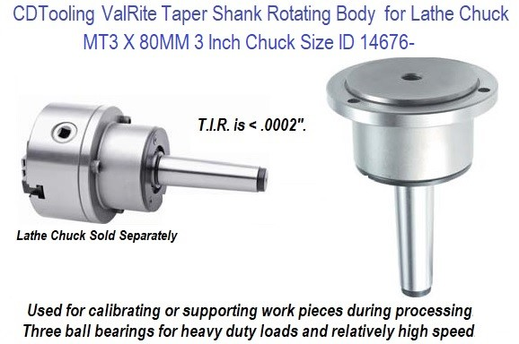 Taper Shank Rotating Body  for Lathe Chuck ValRite MT3 X 80MM / 3 Inch Chuck ValRite ID 14676-