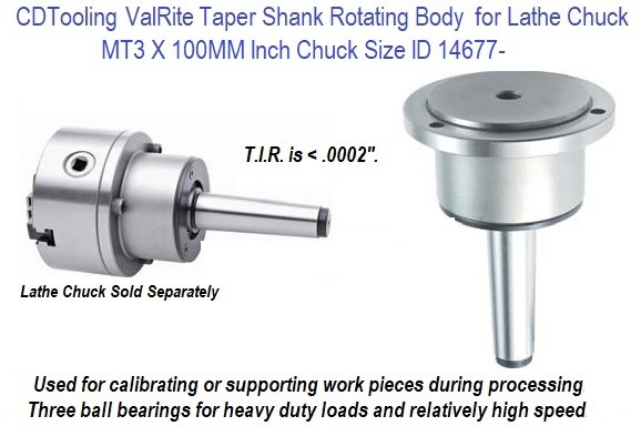 Taper Shank Rotating Body for Lathe Chuck ValRite MT3 X 100MM / 4 Inch Chuck ValRite ID 14677-