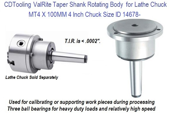 Taper Shank Rotating Body for Lathe Chuck ValRite MT4 X 100MM / 4 Inch Chuck ValRite ID 14678-