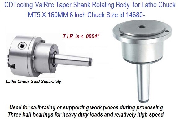 Taper Shank Rotating Body for Lathe Chuck ValRite MT5 X 160MM, 6 Inch Chuck ValRite ID 14681-
