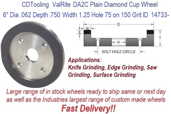 D6A2C 6 Inch Dia, .750 Thick, 1.25 Arbor, .750 Width, 0.062 Depth, 150 Grit 75 Con ValRite Diamond Plain Cup Wheel ID 14733-