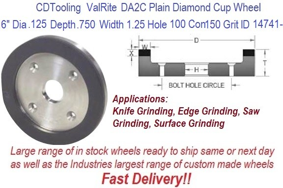 D6A2C 6 Inch Dia, .750 Thick, 1.25 Arbor, .750 Width, 0.125 Depth, 150 Grit 100 Con ValRite Diamond Plain Cup Wheel ID 14741-