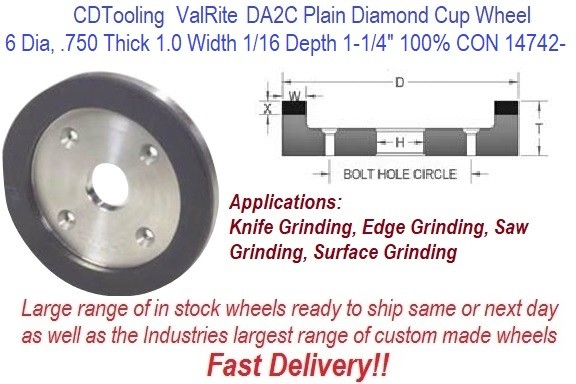 D6A2C 6 Inch Dia, .750 Thick, 1.25 Arbor, 1.0 Width, 0.062 Depth, 150 Grit 100 Con ValRite Diamond Plain Cup Wheel ID 14742-
