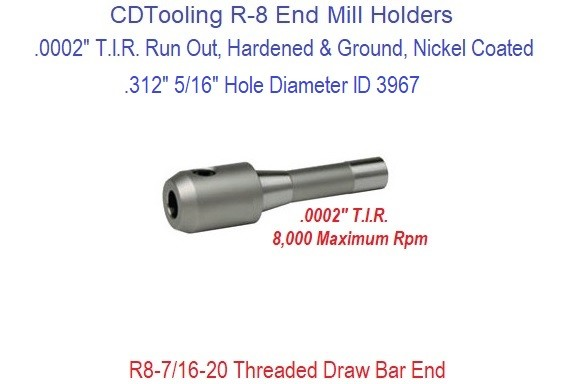 .312 5/16 Inch R-8 End Mill Holder Premium Hardened and Ground .0002 T.I.R. ID 3967-3901-0103