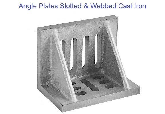 Angle Plates Slotted, Webbed Cast Iron 3 to 12 inch
