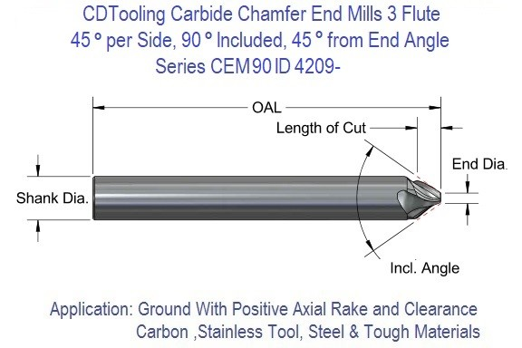 90 Degree included 45 degree per side 45 Degree from End 3 Flute Single End Carbide Chamfer Mill .250 .375 .500 Series CEM-90 ID 4209-
