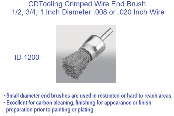 Crimped Wire Wheel End Brush 1/2, 3/4 or 1 Inch Diameter .008 and .020 Wire 10 Pack ID 1200-