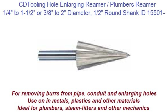 Hole Enlarging Reamer / Plumber Reamer 1/4 to 1-1/2 and 3/8 to 2 Size Range High Speed Steel ID 15501-