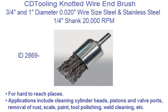 Straight Knot Type End Brush 3/4 and 1 Diameters x 1/4 shank .020 Wire  ID 2869-