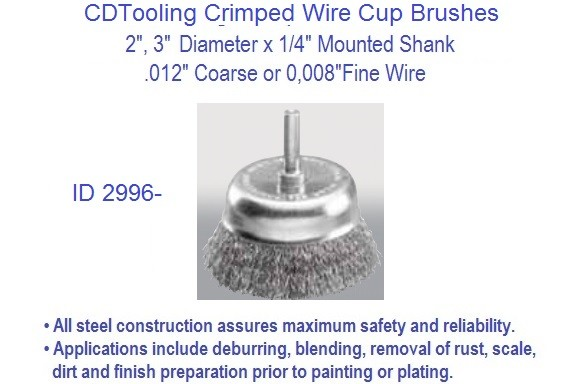 Crimped Wire Cup Brushes 2, 3, Inch Diameter 1/4 Mounted Shank .008 or .012 Wire Size 20 Pack ID 2996-