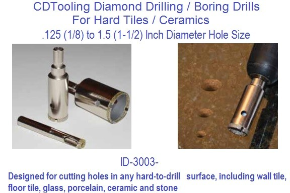 Diamond Drilling / Boring Drills For Hard Tiles / Ceramics .125 to 1.5 Inch Diameter ID 3003-