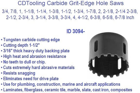 Carbide Grit-Edge Hole Saws 3/4 to 6-7/8 Inch Diameter ID 3094-