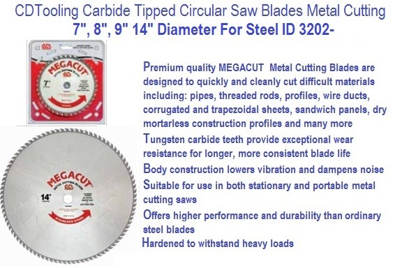 Carbide Tipped 7, 8, 9, 14, Inch Circular Saw Blades Steel Cutting ID 3202-