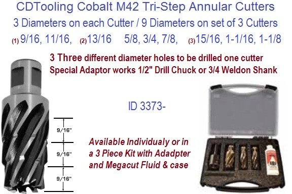 9/16, 11/16 13/16, 5/8 3/4 7/8, 15/16 1-1/16 1-1/8  3 in 1 Diameters Tri Step Annular Cutter M42 ID 3373-