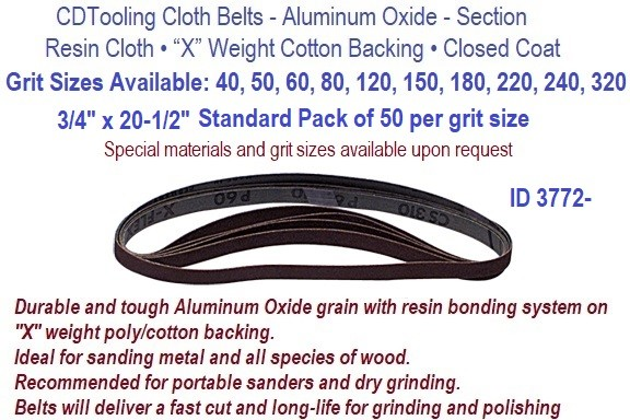 3/4 x 20-1/2 Inch Resin Cloth Belts 40, 50, 60,80, 100, 120,150, 180 ,220 , 240 , 320, Grit Available,  Pack of 50 per Grit  ID 3772-