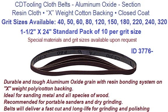 1-1/2 X24 Inch Resin Cloth Belts 40, 50, 60,80, 100, 120,150, 180 ,220 , 240 , 320, Grit Available,  Pack of 10 per Grit  ID 3776-