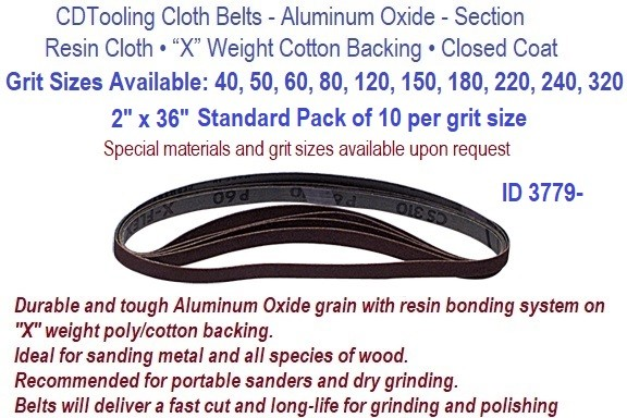 2 X 36 Inch Resin Cloth Belts 40, 50, 60, 80, 100, 120, 150, 180 ,220, 240 , 320, Grit Available, Pack of 10 per Grit  ID 3779-