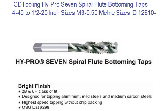 4-40 to 1/2-20 Inch Sizes, M3.0-0.50 Metric Sizes Hy-Pro Seven Spiral Flute Bottoming Taps ID 12610-
