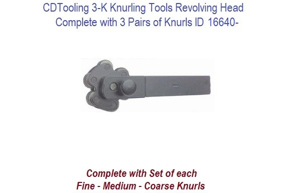 3-K Knurling Tool with Revolving Head c/w 3 Pairs of Knurls ID 16640-
