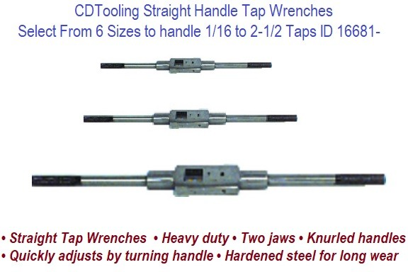 Straight Handle Tap Wrench Select From 6 Size to handle 1/16 to 2-1/2 Taps ID 16681-