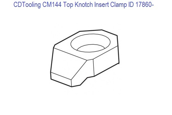 CM144 Top Knotch Insert Clamp ID 17860-