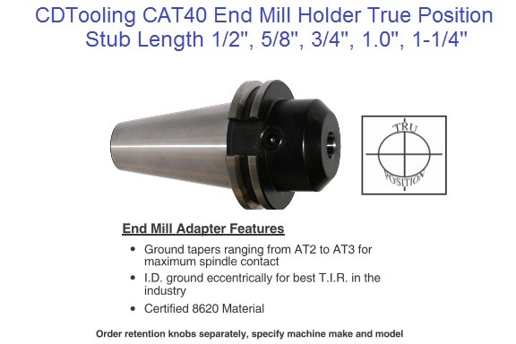 CAT40 End Mill Holder Stub Length Tru Position 1/2 5/8 3/4 1 1-14 ID 1742-