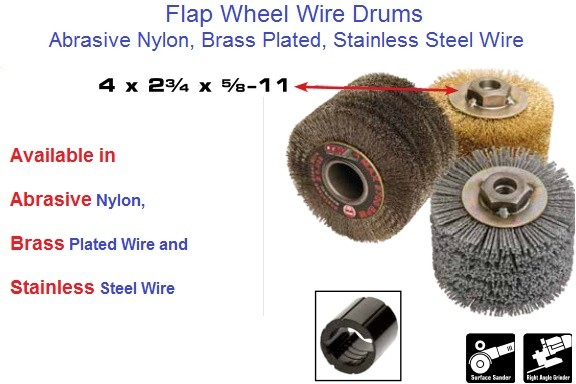 Flap Wheel Drums, Abrasive Nylon, Brass Plated Wire, Stainless Steel, 4 x 2-3/4 x 5/8-11